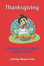 Thanksgiving: A Bilingual Picture Book English-French