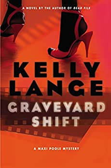Graveyard Shift (Maxi Poole Mysteries) by [Lange, Kelly]