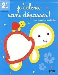 Je Colorie Sans Depasser ! Petite Tortue- Dès 2 ans par Marie-Hélène Grégoire