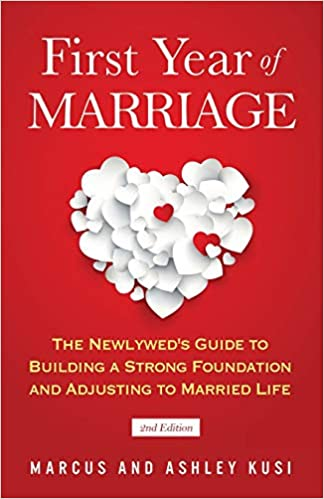 First Year of Marriage: The Newlywed's Guide to Building a Strong