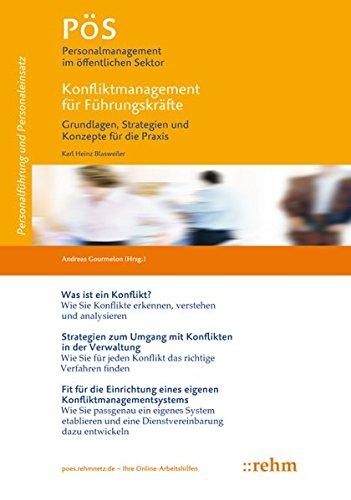 Konfliktmanagement für Führungskräfte: Grundlagen, Strategien und Konzepte für die Praxis (PöS - Personalmanagement im öffentlichen Sektor)