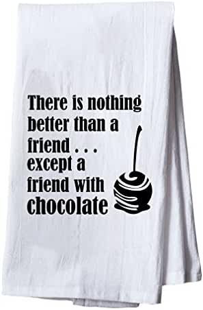 There Is Nothing Better Than Friend Except Friend With Chocolate Kitchen Towel