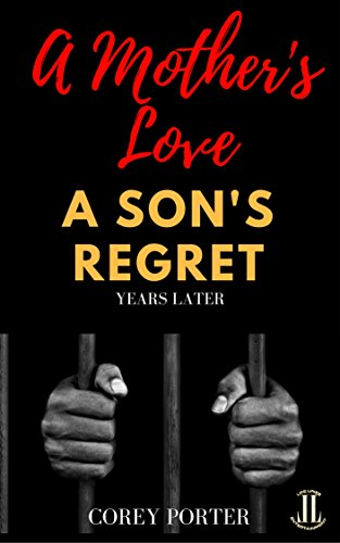 A Mother's Love A Son's Regret: Years Later