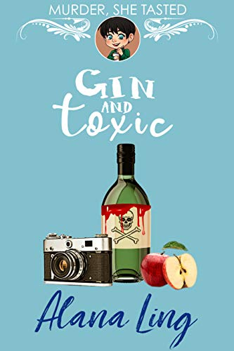 Gin and Toxic: A delicious cozy mystery (Murder, She Tasted Book 3) by [Ling, Alana]