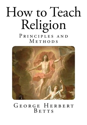 Download How to Teach Religion: Principles and Methods (Teaching Religion) ebook