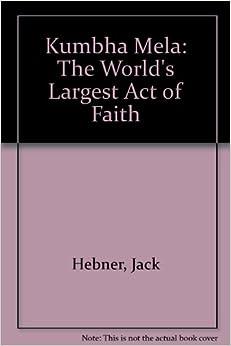 Descargar Torrents Castellano Kumbha Mela: The World's Largest Act Of Faith Kindle A PDF