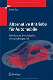 Alternative Antriebe für Automobile: Hybridsysteme, Brennstoffzellen, alternative Energieträger (VDI-Buch)