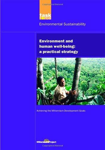 UN Millennium Development Library: Environment and Human Well-being: A Practical Strategy (UN Millennium Project) (Volume 10) PDF
