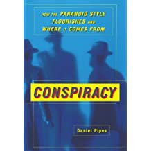 Conspiracy: How the Paranoid Style Flourishes and Where It Comes From