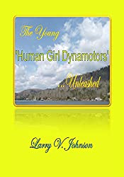 The Young 'Human Girl Dynamotors' ...Unleashed (The Power House Series Book 1)