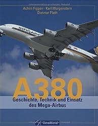 A 380: Geschichte, Technik und Erprobung des Mega-Airbus
