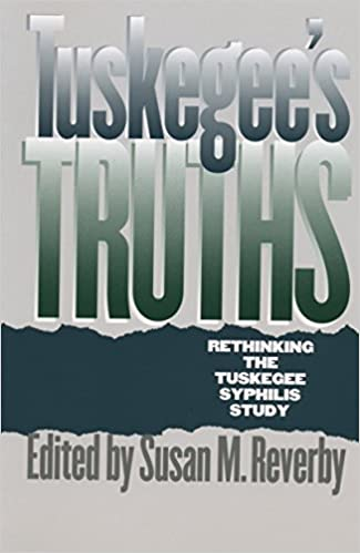 tuskegee s truths rethinking the tuskegee syphilis study studies  tuskegee s truths rethinking the tuskegee syphilis study studies in social medicine 1st edition