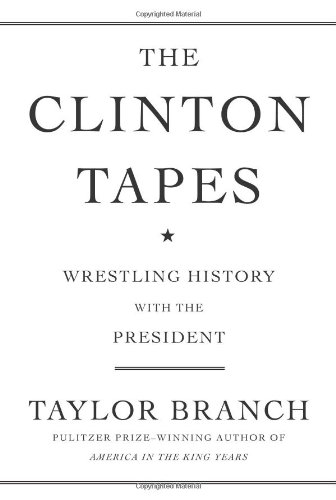 Clinton Tapes - The Clinton Tapes: Wrestling History with the President