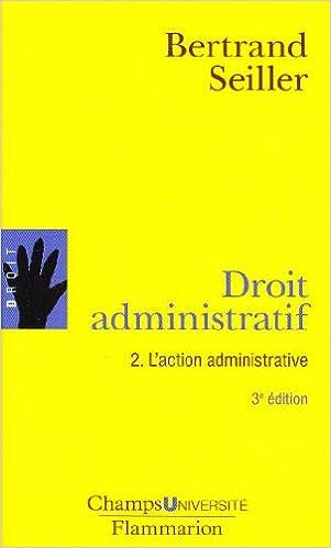Livres gratuits en ligne Droit administratif : Tome 2, L'action administrative pdf ebook