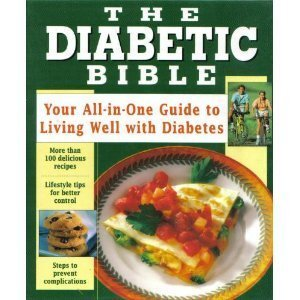 Read Online The DIABETIC Bible (Your All-in One Guide to Living Well with Diabetes) pdf epub