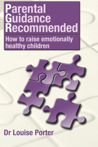Parental guidance recommended: How to raise emotionally healthy children (Volume 1)