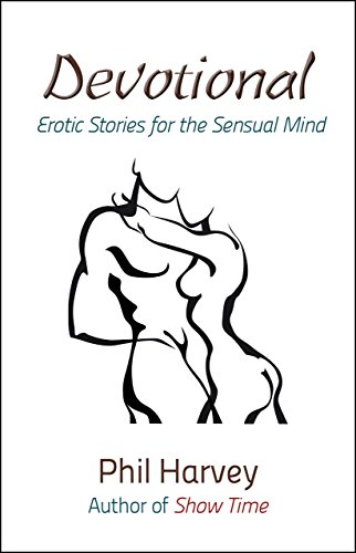 Book: Devotional - Erotic Stories from the Sensual Mind by Phil Harvey