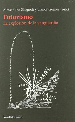 Futurismo: La explosión de la vanguardia (Spanish Edition)