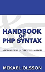 Handbook of PHP Syntax: A Reference to the PHP Programming Language