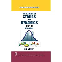 The Elements of Statics and Dynamics Part-2 Dynamics
