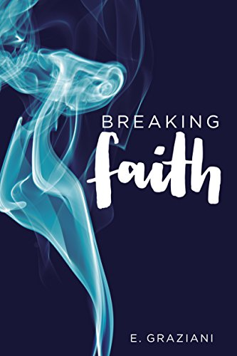 Breaking Faith by [Graziani, E.]