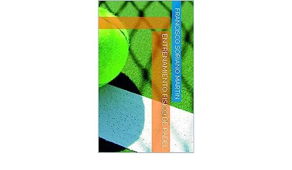 Amazon.com: ENTRENAMIENTO FISICO DE PADEL (Spanish Edition ...