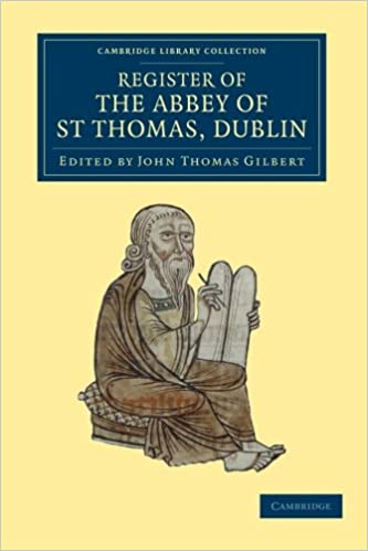 Book Register of the Abbey of St. Thomas, Dublin (Cambridge Library Collection - Rolls)