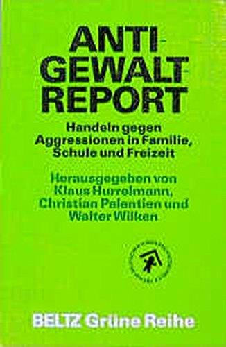 Anti-Gewalt-Report (Beltz Grüne Reihe)