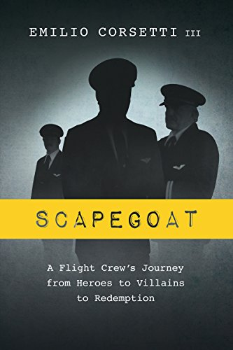 Scapegoat: A Flight Crew's Journey from Heroes to Villains to Redemption