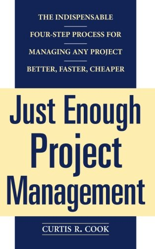 Just Enough Project Management:  The Indispensable Four-step Process for Managing Any Project, Better, Faster, Cheaper by McGraw-Hill Education