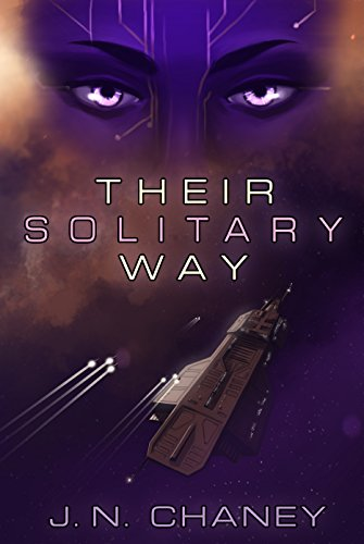 Their Solitary Way: A Science Fiction Novel by [Chaney, JN]