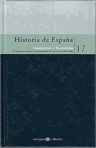 HISTORIA DE ESPAÑA 17 - FRANQUISMO Y TRANSICIÓN - Del apogeo del ...