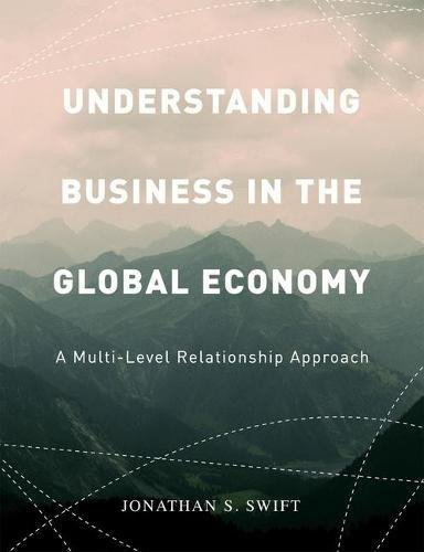Understanding Business in the Global Economy: A Multi-Level Relationship Approach