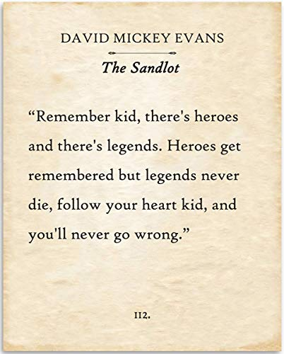 David Mickey Evans - Heroes Get Remembered But Legends Never Die - The Sandlot - 11x14 Unframed Typography Book Page Print - Great Gift for Book Lovers, Also Makes a Great Gift Under $15 (Heroes Get Remembered But Legends Never Die)