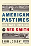 American Pastimes( The Very Best of Red Smith)[LIAM AMER PASTIMES][Hardcover]