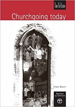 Churchgoing Today (Time to Listen) by Lynda Barley (2006-07-22)