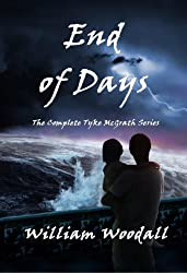 End of Days: The Complete Tyke McGrath Series (The Tyke McGrath Series)