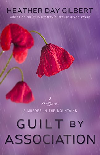 Guilt by Association (A Murder in the Mountains Book 3) (Heather Mountain)