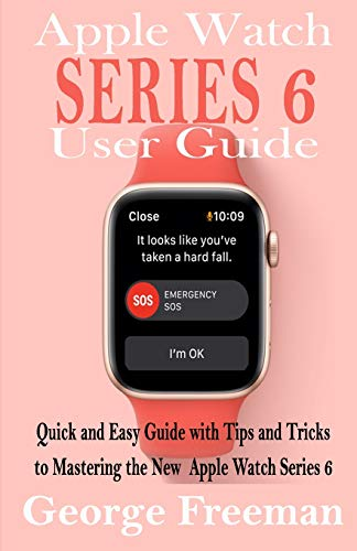 Apple Watch Series 6 User Guide: Quick and Easy
