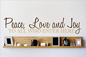 Decal - Vinyl Wall Sticker : Peace, Love And Joy To All Who Enter Here Quote Home Living Room Bedroom Decor DISCOUNTED SALE ITEM - 22 Colors Available Size: 6 Inches X 30 Inches