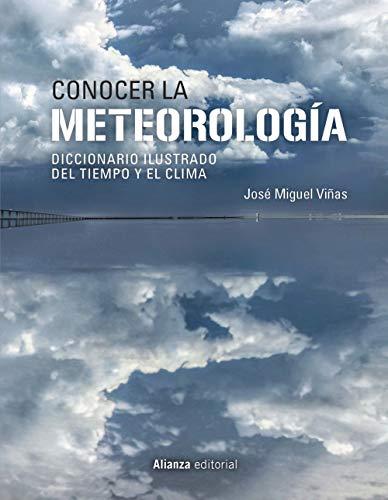 Conocer la Meteorología: Diccionario ilustrado del tiempo y el clima (Libros Singulares (Ls)) por José Miguel Viñas