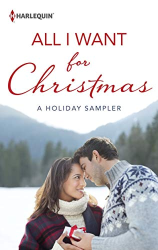 All I Want for Christmas: A Holiday Sampler