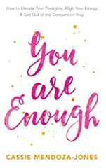 You are Enough explores why we have become so worried about what other people think of us, and what our infatuation with comparison can cause on physical, mental, emotional and spiritual levels.       If you are sick of striving, or fe...