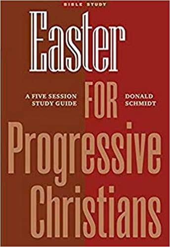 Easter for Progressive Christians: A Five Session Study Guide ...
