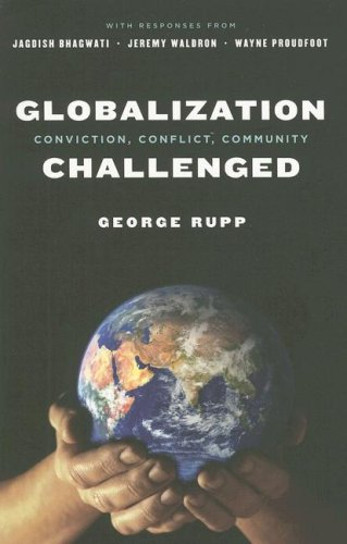 Globalization Challenged: Conviction, Conflict, Community (Leonard Hastings Schoff Lectures)