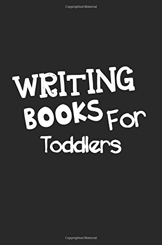 Writing Books For Toddlers: 6 x 9, 108 Lined Pages (diary, notebook, journal, workbook) pdf