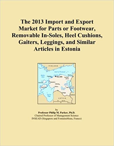 Book The 2013 Import and Export Market for Parts or Footwear, Removable In-Soles, Heel Cushions, Gaiters, Leggings, and Similar Articles in Estonia