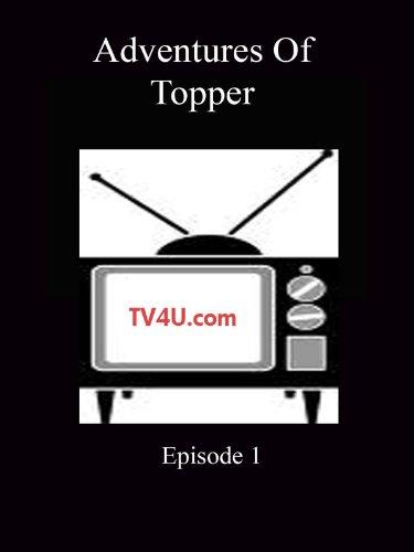 Adventures Of Topper - Episode 1 ()