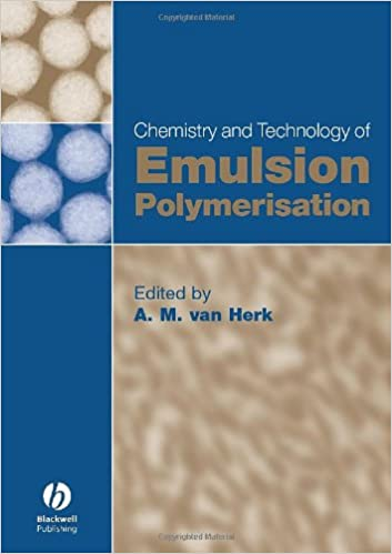 Chemistry and technology of emulsion polymerisation a m van herk chemistry and technology of emulsion polymerisation 1st edition fandeluxe Gallery