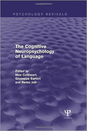 The Cognitive Neuropsychology of Language (Psychology Revivals)